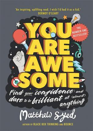 2e367f518 You Are Awesome   Find Your Confidence and Dare to be Brilliant at (Almost)  Anything