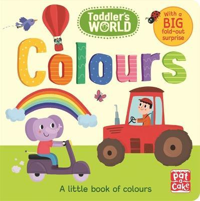 Toddler\'s World: Colours : Pat-A-Cake : 9781526380043