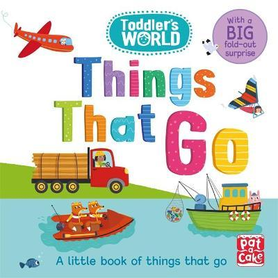 Toddler's World: Things That Go