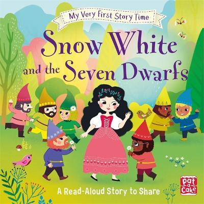 My Very First Story Time: Snow White and the Seven Dwarfs : Pat-A