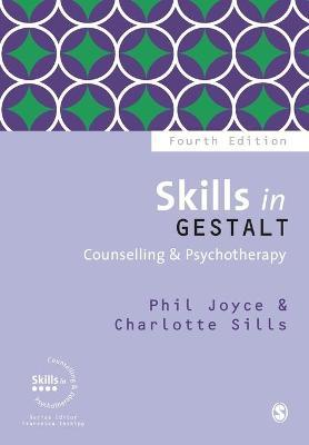 Skills in Gestalt Counselling & Psychotherapy - Phil Joyce, Charlotte Sills