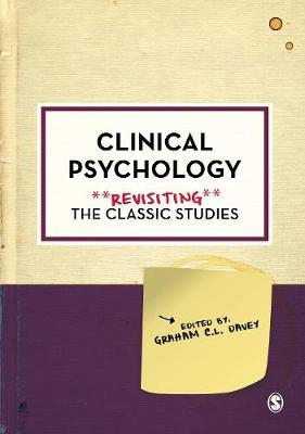 Clinical Psychology: Revisiting the Classic Studies