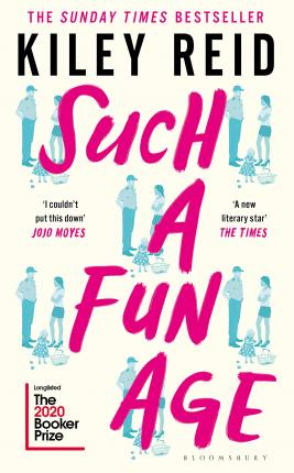 Such a Fun Age : 'The most provocative page-turner of 2020' - now a Sunday Times bestseller