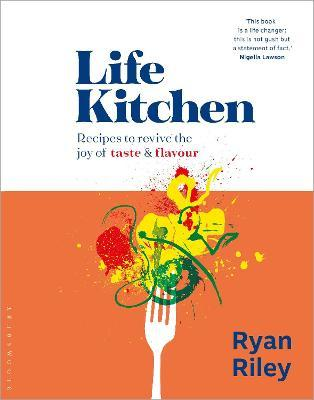 Life Kitchen : Quick, easy, mouth-watering recipes to revive the joy of eating