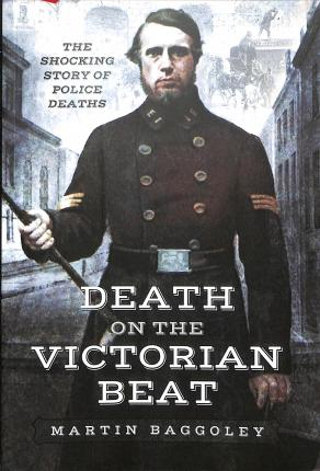 Death on the Victorian Beat  The Shocking Story of Police Deaths