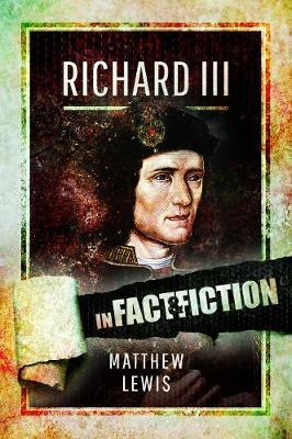 Richard lll: In Fact and Fiction
