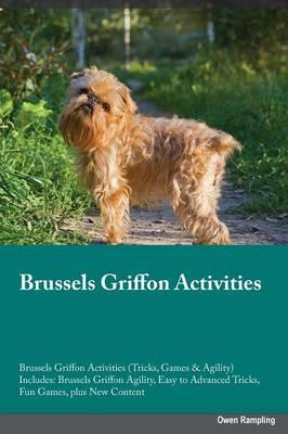 Brussels Griffon Activities Brussels Griffon Activities (Tricks, Games & Agility) Includes