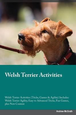 Welsh Terrier Activities Welsh Terrier Activities (Tricks, Games & Agility) Includes