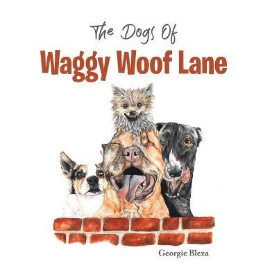 The Dogs Of Waggy Woof Lane