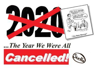 2020 - The Year We Were All Cancelled!
