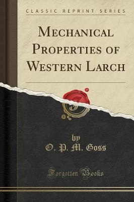 Mechanical Properties of Western Larch (Classic Reprint)