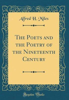 The Poets and the Poetry of the Nineteenth Century (Classic Reprint)