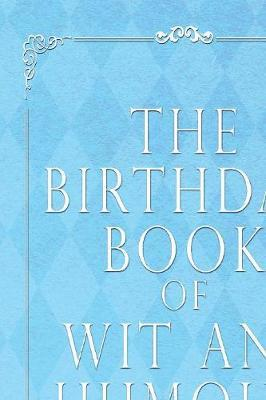 The Birthday Book of Wit and Humour