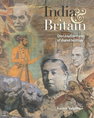 India and Britain: Over four centuries of shared heritage