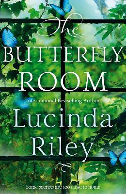 The Butterfly Room : Lucinda Riley : 9781529014990