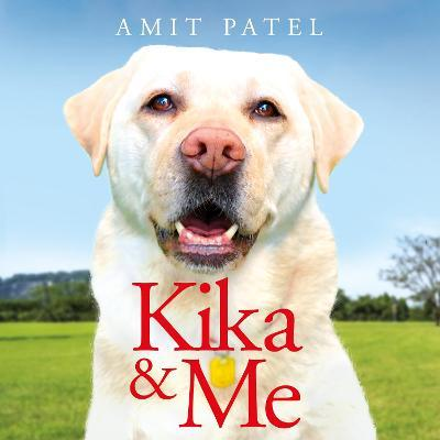 Kika & Me : How one extraordinary guide dog changed my world