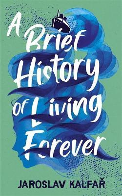 A Brief History of Living Forever