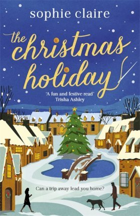 The Christmas Holiday : The perfect heart-warming read full of festive magic