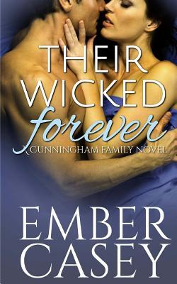 Their Wicked Forever (the Cunningham Family #6)