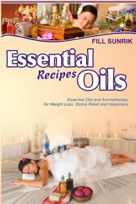 Essential Oils Recipes  Essential Oils and Aromatherapy for Weight Loss, Stress Relief and Happiness