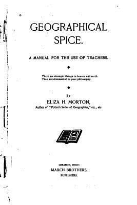 Geographical Spice, a Manual for the Use of Teachers