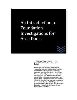 An Introduction to Foundation Investigations for Arch Dams