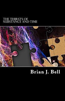 The Thirsts of Substance and Time