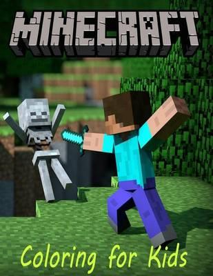 Coloring for Kids Minecraft : K W Books : 9781530270279