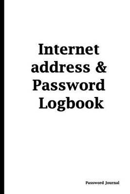 Password Journal  Black and White, Internet Address & Password Logbook,6 X 9, 105 Pages for Keeping Favorite Website Addresses, Usernames and Passwords