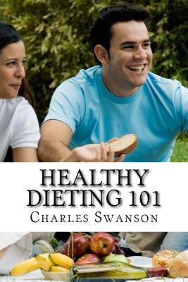 Healthy Dieting 101 : How to Diet in a Safe & Healthy Way