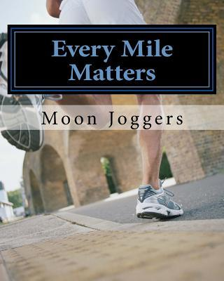 Every Mile Matters – Moon Joggers