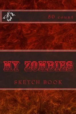 My Zombies  Sketch Book (50 Count)