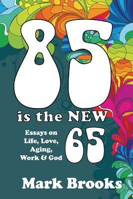 85 Is the New 65