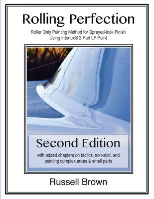 Rolling Perfection  Roller Only Painting Method for Sprayed-Look Finish Using Interlux (Tm) 2-Part LP Paint