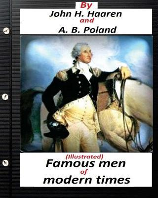 Famous men of modern times.(Illustrated) (historical)
