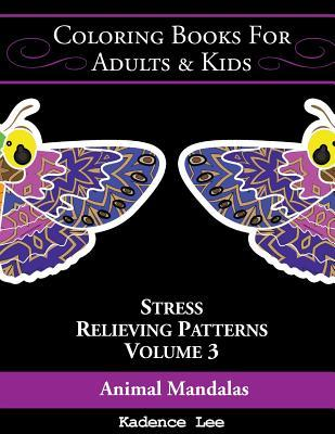 Coloring Books for Adults & Kids, Volume 3  Animal Mandalas Stress Relieving Patterns, 48 Unique Designs to Color