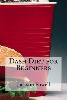 Dash Diet for Beginners – Jackson Powell