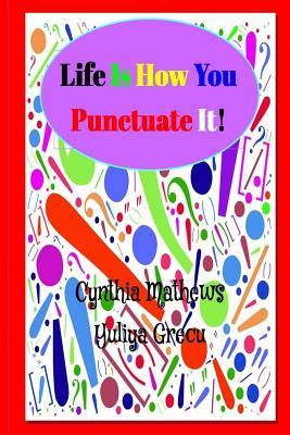 Life Is How You Punctuate It