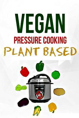 Electric Pressure Cooker  Plant Based Vegan Diet (Dairy Free)