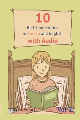 10 Bed-Time Stories in French and English with Audio. : French for Kids - Learn French with Parallel English Text