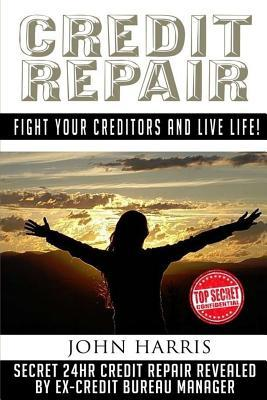 Credit Repair : Secret 24hr Credit Repair Revealed  Ex Credit Bureau Manager