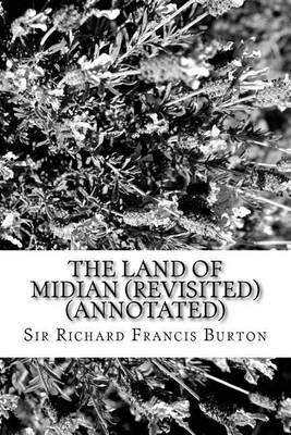 The Land of Midian (Revisited) (Annotated)