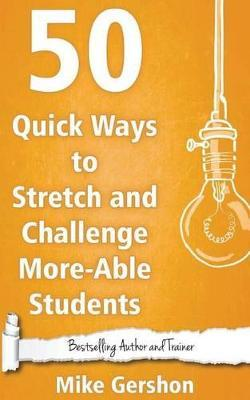 50 Quick Ways to Stretch and Challenge More-Able Students