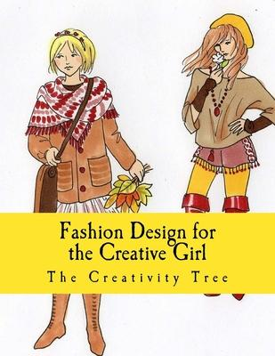 Fashion Design for the Creative Girl