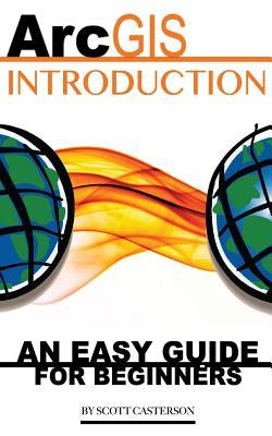 Arcgis Introduction: An Easy Guide for Beginners