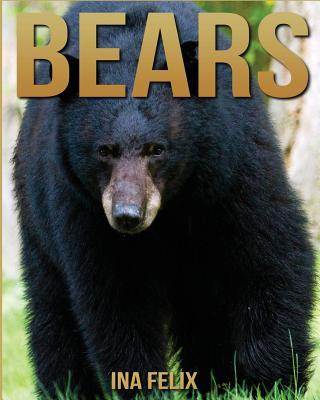 Bears  Children Book of Fun Facts & Amazing Photos on Animals in Nature - A Wonderful Bears Book for Kids Aged 3-7