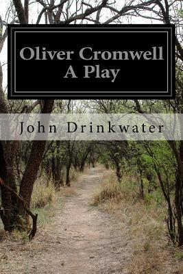 Oliver Cromwell a Play