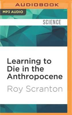 Learning to Die in the Anthropocene