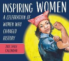 Inspiring Women 2020 Daily Calendar : A Celebration of Women Who Changed History