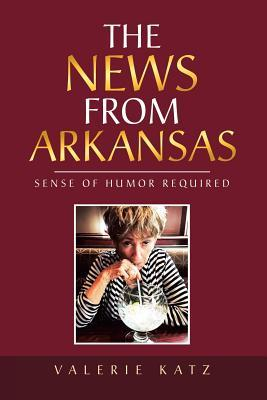 The News from Arkansas : Sense of Humor Required